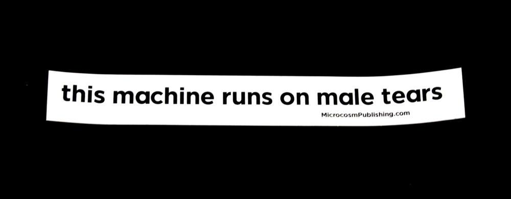 Sticker #375: this machine runs on male tears