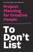 To Don't List: Project Planning for Creative People