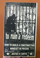 To Ruin & Redeem: How To Build a Constructive Mindset in Prison