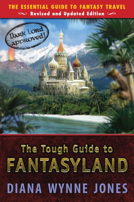 Tough Guide to Fantasyland : The Essential Guide to Fantasy Travel