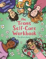 The Trans Self-Care Workbook: A Coloring Book and Journal for Trans and Non-Binary People
