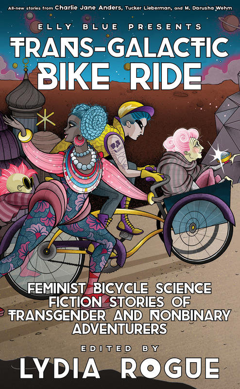 Trans-Galactic Bike Ride: Feminist Bicycle Science Fiction Stories of Transgender and Nonbinary Adventurers