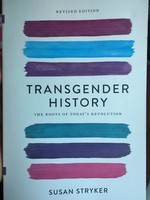 Transgender History: The Roots of Today's Revolution 2nd Edition
