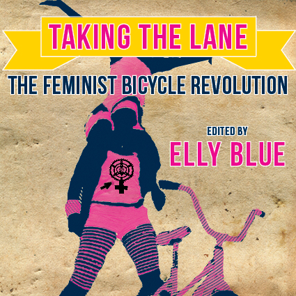 taking the lane audiozine by elly blue lauren hage and jeff hayes elizabeth buchanan and sara tretter