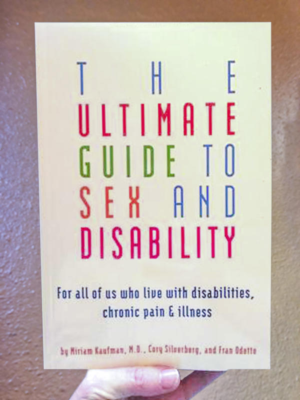 The Ultimate Guide to Sex and Disability: For All of Us Who Live with Disabilities, Chronic Pain, and Illness(2nd Edition)  blowup