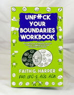 Unfuck Your Boundaries Workbook: Build Better Relationships Through Consent, Communication, and Expressing Your Needs