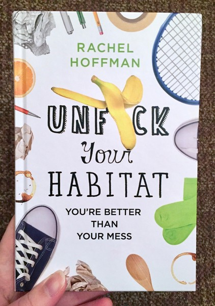 Unfuck Your Habitat: You're Better Than Your Mess