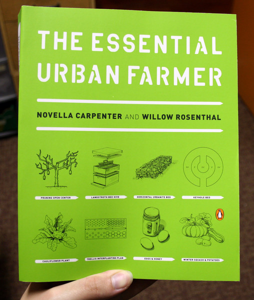 The Essential Urban Farmer by Willow Rosenthal and Novella Carpenter