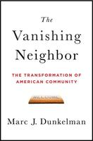 The Vanishing Neighbor: The Transformation of American Community