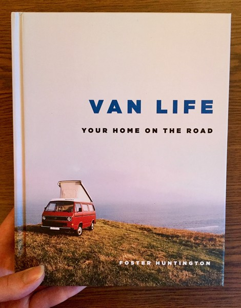 Van Life: Your Home on the Road by Foster Huntington [A van parked on a bluff]