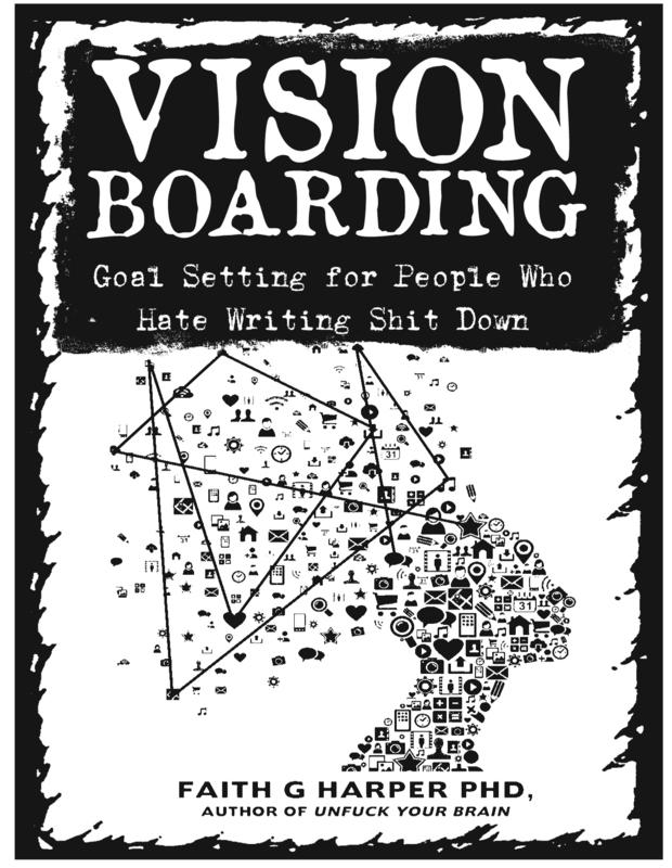 Vision Boarding: Goal Setting for People Who Hate Writing Shit Down blowup