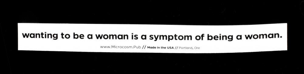 Sticker #461: Wanting to be a woman is a symptom of being a woman
