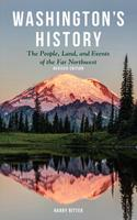 Washington's History, Revised Edition: The People, Land, and Events of the Far Northwest