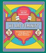 We Are Feminist: An Infographic History of the Women's Rights Movement