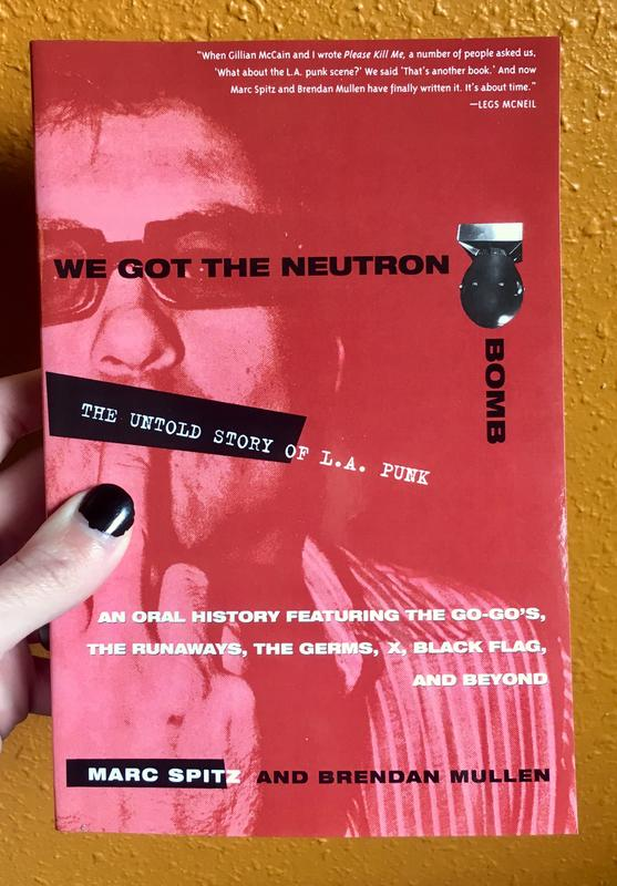 We Got the Neutron Bomb: The Untold Story of L.A. Punk blowup