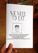 We Need To Eat!