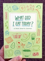 What Did I Eat Today?: A Food Lover's Journal