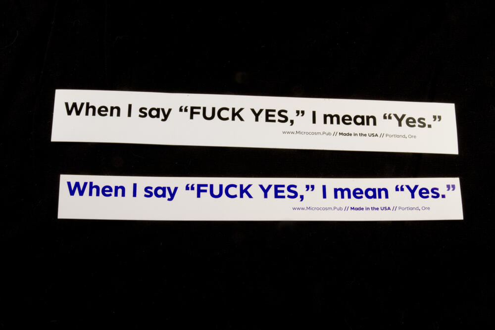 """Sticker #416: When I say """"FUCK YES,"""" I mean """"Yes."""""""