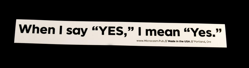 """Sticker #415: When I say """"YES,"""" I mean """"Yes."""""""