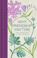 Why Friendship Matters: Selected Writings