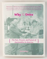 Why We Drive: The Past, Present, and Future of Automobiles in America