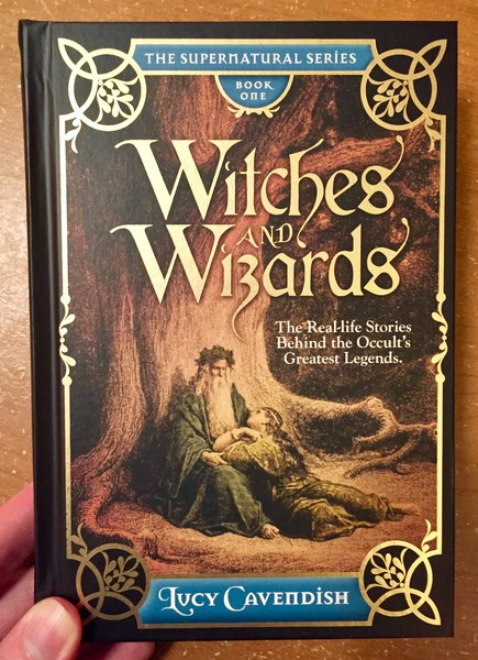 Cover of Witches and Wizards: The Real-Life Stories Behind the Occult's Greatest Legends which features a painting of an old bearded man sitting beneath a tree