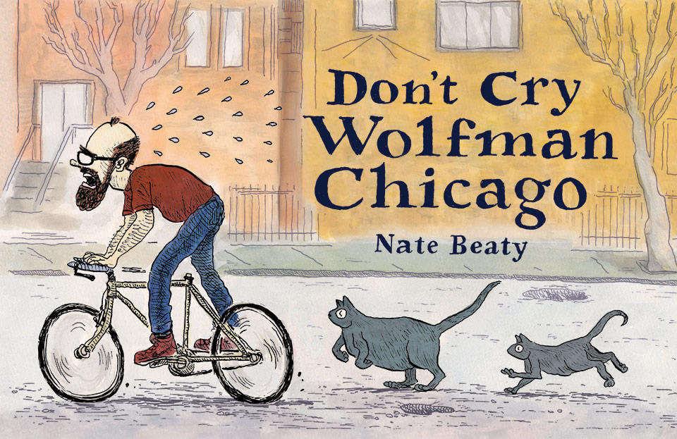 Don't Cry Wolfman Chicago by Nate Beaty