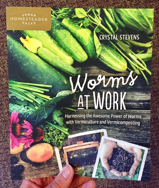 Worms at Work: Harvesting the Awesome Power of Worms with Vermiculture and Vermicomposting by Crystal Stevens [A big pile of veggies and some Polaroids of worms}