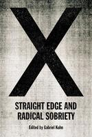 X: Straight Edge and Radical Sobriety