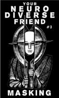 Your Neurodiverse Friend #3: Masking