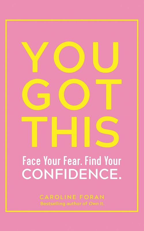 You Got This: Face Your Fear. Find Your Confidence