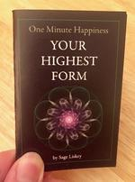 One Minute Happiness: Your Highest Form